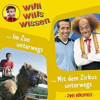 Willi wills wissen  – Im Zoo unterwegs / Mit dem Zirkus unterwegs gratis als MP3 runterladen