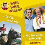 """""""Willi wills wissen  – Im Zoo unterwegs / Mit dem Zirkus unterwegs"""" gratis als MP3 runterladen"""