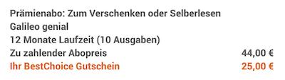 10 Ausgaben Galileo genial für 44€ + 25€ BestChoice Gutschein