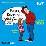 Papa, Kevin hat gesagt… – Staffel 1 kostenlos als MP3 runterladen