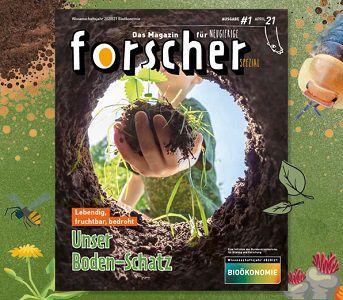 Forscher   Das Magazin für Neugierige   Unser Bodenschatz gratis anfordern