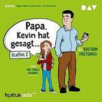 Papa, Kevin hat gesagt… – Staffel 2 kostenlos als MP3 runterladen