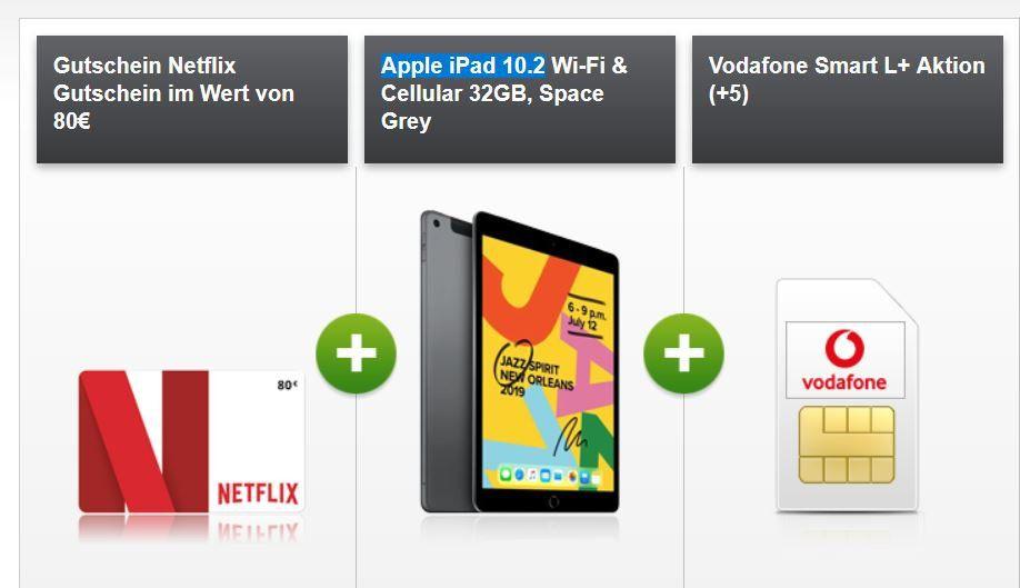 Top! Apple iPad 10,2 LTE  + 80€ Netflix + Vodafone AllNet & SMS Flat + 15GB LTE max für 36,99€ mtl.