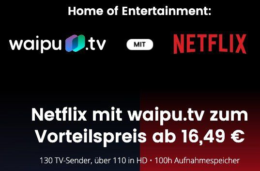 waipu.tv Perfect Plus inkl. 110 HD Sender + Netflix Premium (4 Streams, UHD) für 24,49€ mtl.