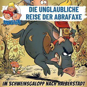 Die Abrafaxe – Im Schweinsgalopp nach Halberstadt kostenlos als MP3 herunterladen