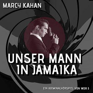 Marcy Kahan – Unser Mann in Jamaika kostenlos als MP3 herunterladen