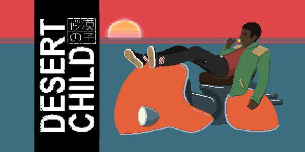 IndieGala: Desert Child kostenlos spielbar (Metacritic 8,3)