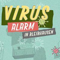 Gratis: Virusalarm in Bleibhausen – Spiel für Kinder ab 12 Jahren