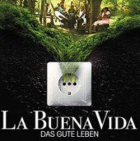 3sat: Dokumentation La-buena-vida-Das-gute-Leben (IMDb 8,2/10)