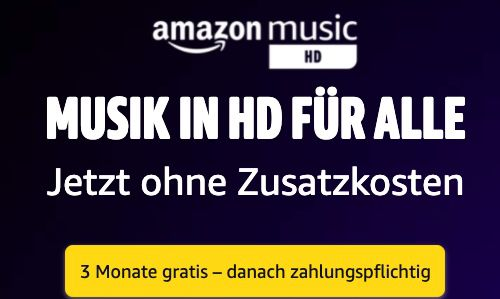 3 Monate Amazon Music HD (bis zu 10 fache Bitrate) gratis (statt 24€)
