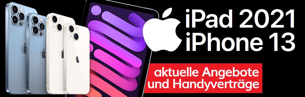 Aktuelle Angebote zum neuen iPhone 13 und iPad 2022