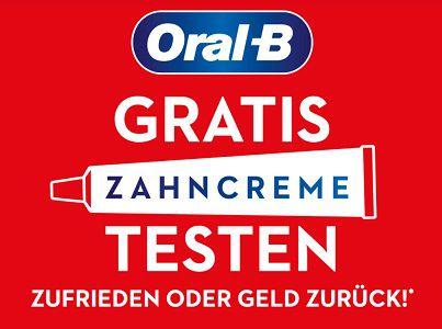 Oral B Zahncreme ausprobieren   bei Unzufriedenheit Geld zurück